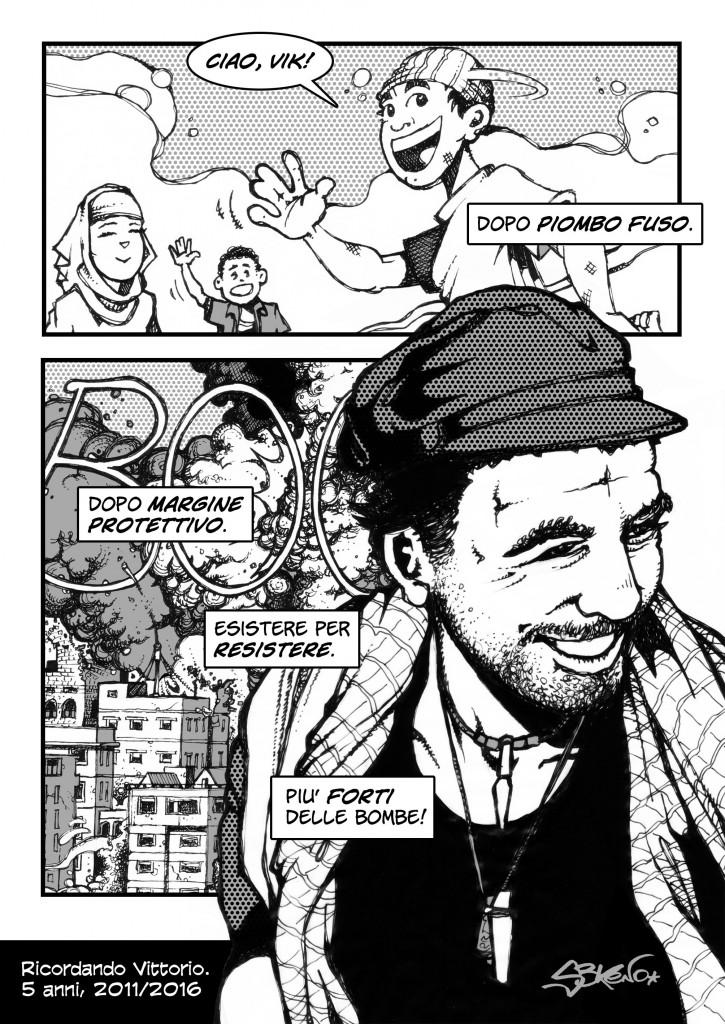 Una vignetta originale tratta da «Guerrilla Radio - Vittorio Arrigoni, la possibile utopia» di Stefano «S3Keno» Piccoli, pubblicato da Round Robin Editrice (2015)
