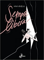 """Sempre Libera""- © Bao Publishing/Lorenza Natarella"