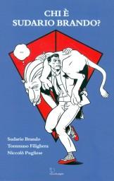 Chi è Sudario Brando © Sudario Brando-Tommaso Filighera-Niccolò Pugliese/Le piccole pagine