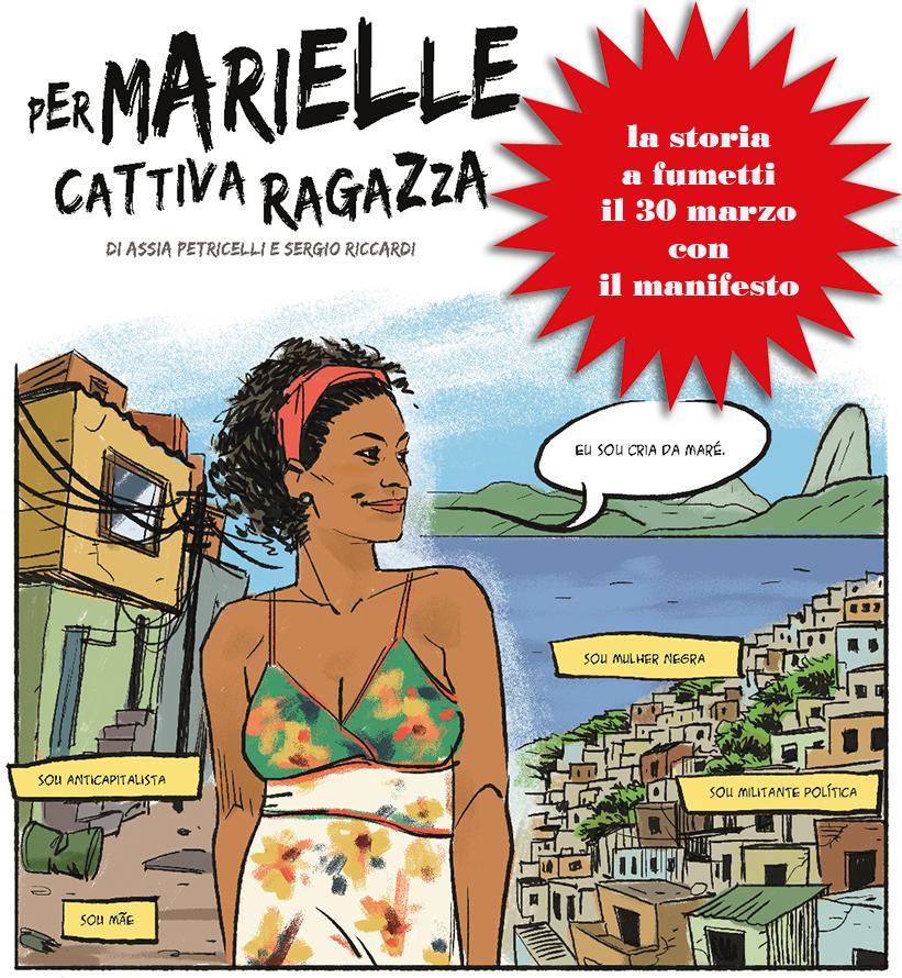 La cover di una storia a fumetti dedicata a Marielle Franco, «Per Marielle cattiva ragazza»,  di Assia Petricelli  e Sergio Riccardi, supplemento  di 4 pagine  al manifesto del 30 marzo 2018