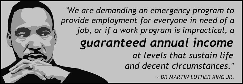 """Il pensiero di Martin Luther King sul reddito di base: """"Chiediamo un programma di emergenza per creare un impiego per tutti coloro che lo cercano o se è impossibile, un reddito annuo garantito capace di sostenere la vita in condizioni dignitose"""""""