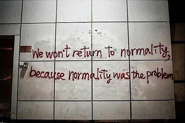 Covid-19, non torniamo alla normalità. La normalità è il problema ...