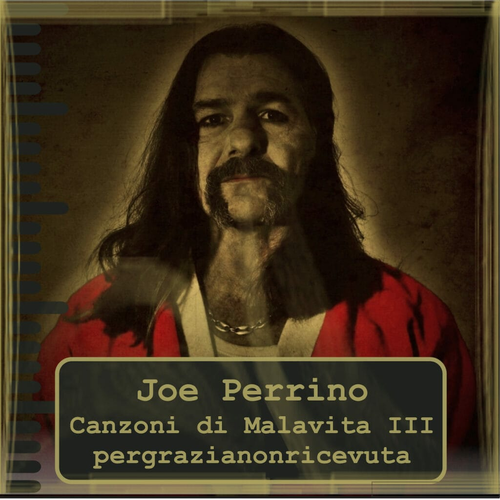 La copertina del disco di Joe Perrino «Canzoni di malavita n. 3. Per grazia non ricevuta»