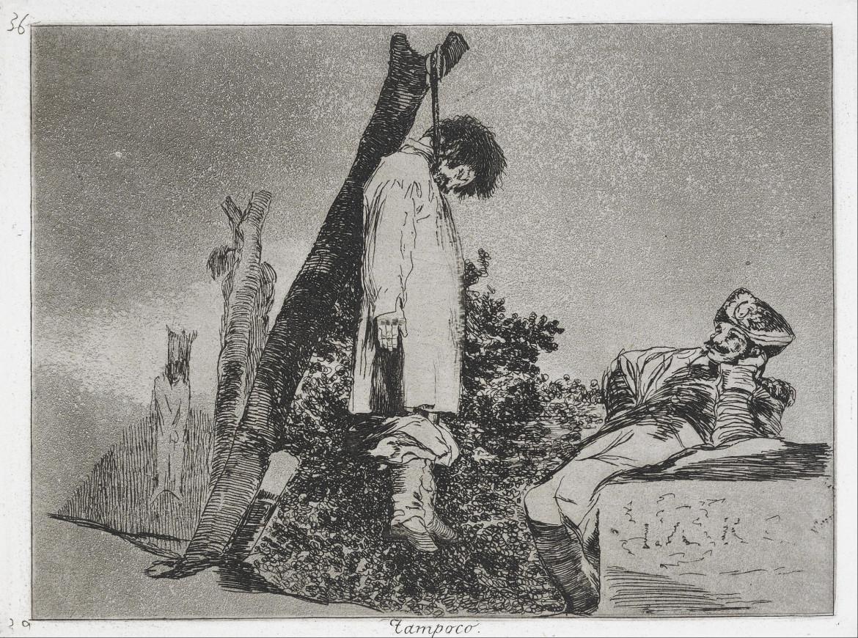 Francisco de Goya, Tampoco, dalla serie  I disastri della guerra, 1810-'20, Parigi, Musée des Arts Décoratifs