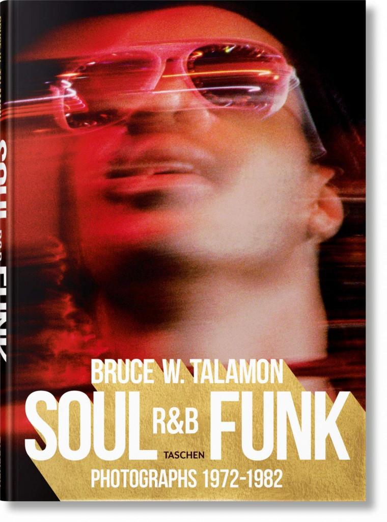 «Soul R&B funk. Photographs 1972-1982» (Taschen), il libro fotografico di Bruce W. Talamon